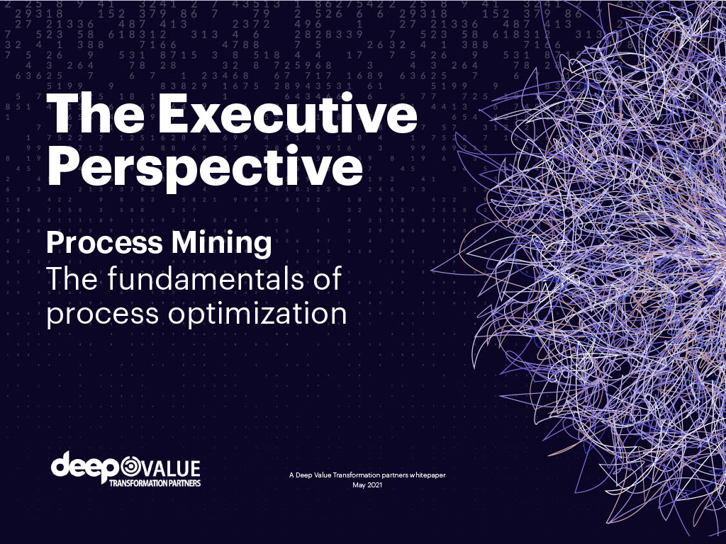 Deep Value_The Executive Perspective_Process Mining10241024_1